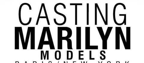 Casting Marilyn Agency Paris/New York