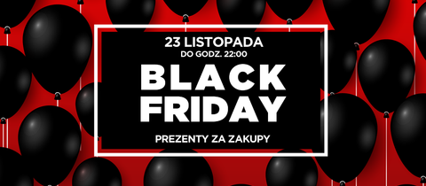 Black Friday z prezentami za zakupy!